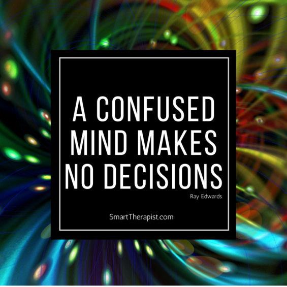 A Confused mind makesno decisions